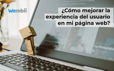 ¿Cómo mejorar la experiencia del usuario en mi página web?